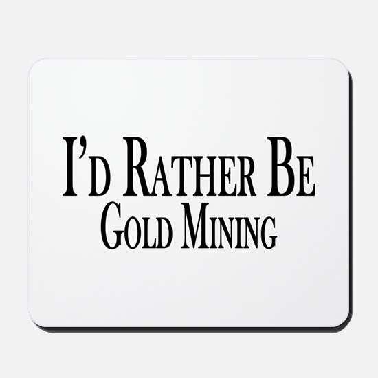 Rather Be Gold Mining Mousepad