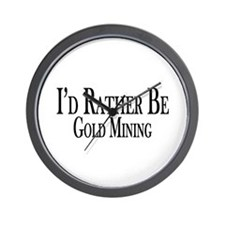 Rather Be Gold Mining Wall Clock