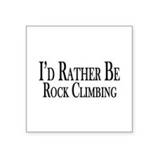 """Rather Be Rock Climbing Square Sticker 3"""" x 3"""""""