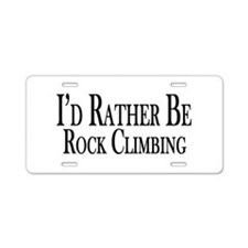 Rather Be Rock Climbing Aluminum License Plate