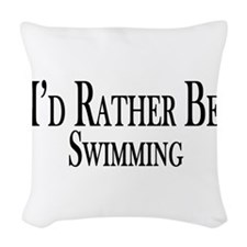 Rather Be Swimming Woven Throw Pillow