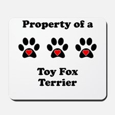 Property Of A Toy Fox Terrier Mousepad