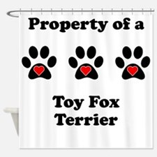 Property Of A Toy Fox Terrier Shower Curtain