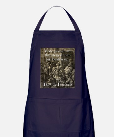 More People Are Threatened - Basque Proverb Apron