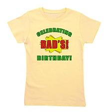 Celebrating Dad's Birthday Girl's Tee