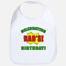 Celebrating Dad's Birthday Bib