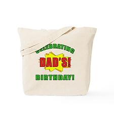 Celebrating Dad's Birthday Tote Bag