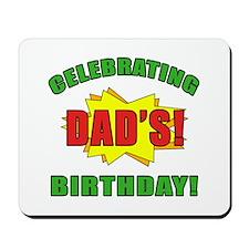 Celebrating Dad's Birthday Mousepad