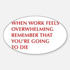 when-work-feels-OPT-RED Decal