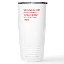 when-work-feels-OPT-RED Travel Mug