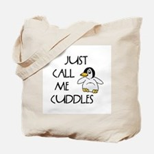 Just Call Me Cuddles Tote Bag