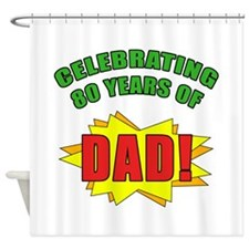 Celebrating Dad's 80th Birthday Shower Curtain