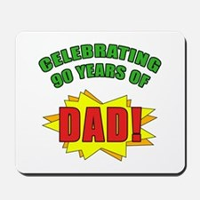 Celebrating Dad's 90th Birthday Mousepad