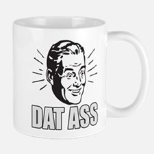 Dat Ass, Funny, Meme Mugs
