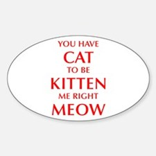 YOU-HAVE-CAT-OPT-RED Decal