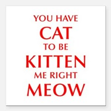 """YOU-HAVE-CAT-OPT-RED Square Car Magnet 3"""" x 3"""""""
