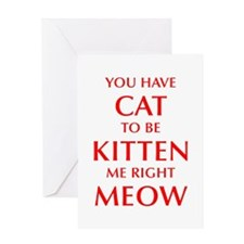YOU-HAVE-CAT-OPT-RED Greeting Cards