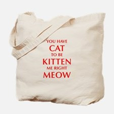 YOU-HAVE-CAT-OPT-RED Tote Bag