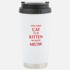 YOU-HAVE-CAT-OPT-RED Travel Mug
