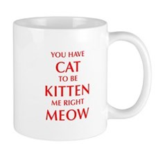 YOU-HAVE-CAT-OPT-RED Mugs