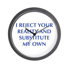 I-REJECT-YOUR-REALITY-OPT-BLUE Wall Clock