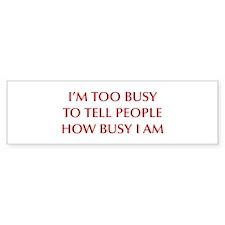 IM-TOO-BUSY-OPT-DARK-RED Bumper Bumper Sticker