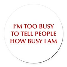 IM-TOO-BUSY-OPT-DARK-RED Round Car Magnet