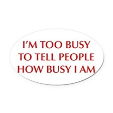 IM-TOO-BUSY-OPT-DARK-RED Oval Car Magnet