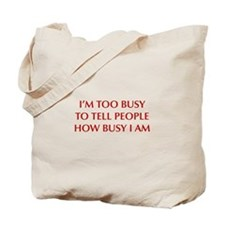 IM-TOO-BUSY-OPT-DARK-RED Tote Bag