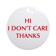 HI-I-DONT-CARE-OPT-RED Ornament (Round)