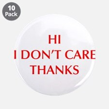 """HI-I-DONT-CARE-OPT-RED 3.5"""" Button (10 pack)"""