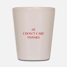 HI-I-DONT-CARE-OPT-RED Shot Glass