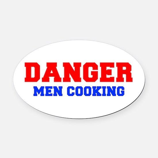 DANGER-MEN-COOKING-FRESH-RED-BLUE Oval Car Magnet
