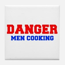 DANGER-MEN-COOKING-FRESH-RED-BLUE Tile Coaster