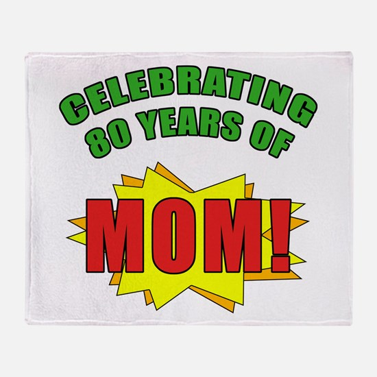 Celebrating Mom's 80th Birthday Throw Blanket