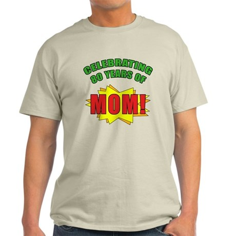 Celebrating Mom's 80th Birthday Light T-Shirt