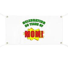 Celebrating Mom's 90th Birthday Banner