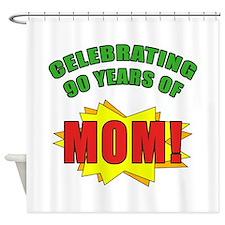 Celebrating Mom's 90th Birthday Shower Curtain