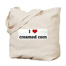 I Love creamed corn Tote Bag