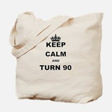 KEEP CALM AND TURN 90 Tote Bag