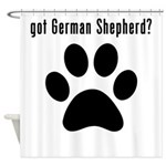 got German Shepherd? Shower Curtain