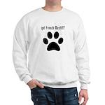 got French Mastiff? Sweatshirt