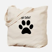 got Collie? Tote Bag