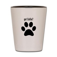 got Collie? Shot Glass