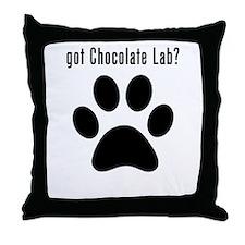 got Chocolate Lab? Throw Pillow