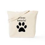 got Bernese Mountain Dog? Tote Bag