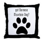 got Bernese Mountain Dog? Throw Pillow