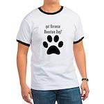 got Bernese Mountain Dog? T-Shirt