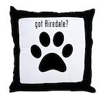 got Airedale? Throw Pillow