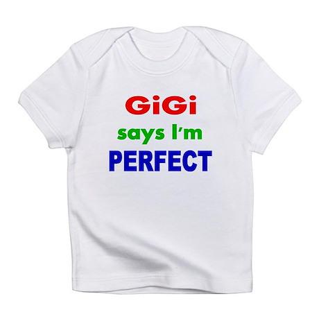 GiGi says Im PERFECT Infant T-Shirt